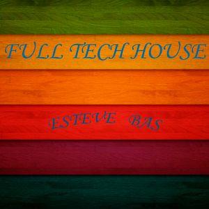 Full Tech House  -  Esteve Bas