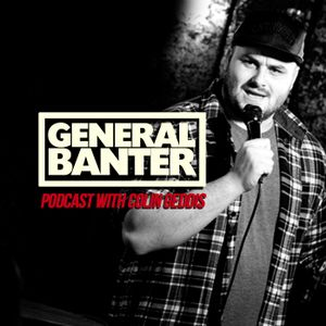 The General Banter Podcast Feat. Micky Bartlett
