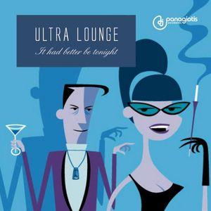 ULTRA LOUNGE - It had better be tonight