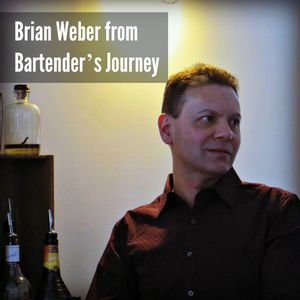 23 - An Interview with Brian Weber from Bartender's Journey