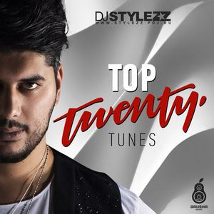 DJ STYLEZZ - Top Twenty Tunes #3 (Май 2015)