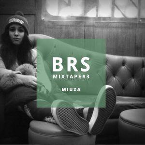 BRS MIXTAPE#3 - MIUZA