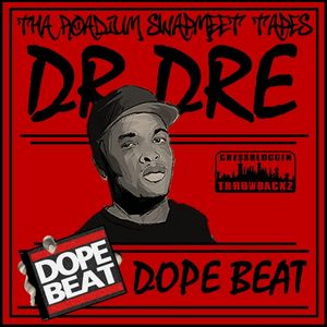 Dr Dre - Dope Beat (Tha Roadium Swapmeet Tapes)