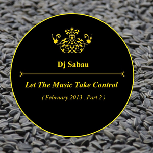 Let The Music Take Control ( February 2013 . Part 2 )