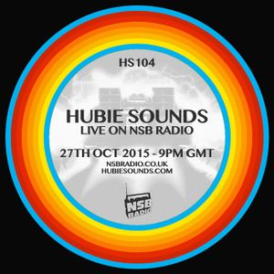 Hubie Sounds 104 - 27th Oct 2015