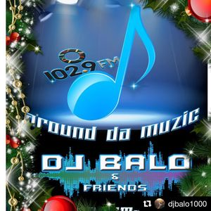 Around Da Muzic Xmas Eve Show Dec. 24, 2018