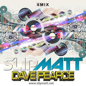 Slipmatt & Dave Pearce – The 6 Mix Rave Special 13-04-2012