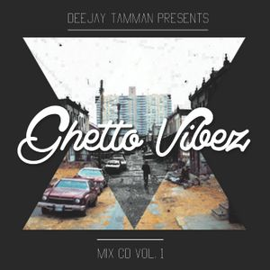 GHETTO VIBEZ MIX CD VOL. 1