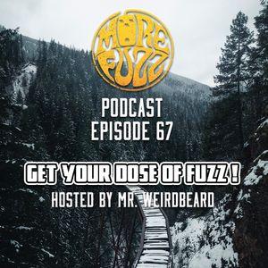 More Fuzz Podcast - Episode 67