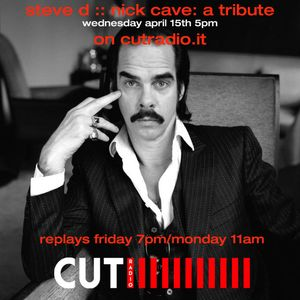 Steve D - Nick Cave Special 2015 for Cutradio