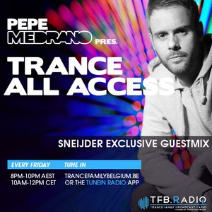 Pepe Medrano - Trance All Access (Episode 095) Sneijder Guestmix