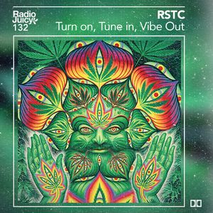 Radio Juicy Vol. 132 (Turn on, Tune in, Vibe Out by RSTC)