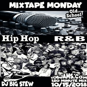Dj Big Stew - Mixtape Monday 101518