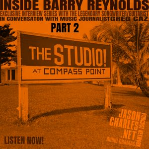 INSIDE BARRY REYNOLDS Part 2 The Compass Point Years