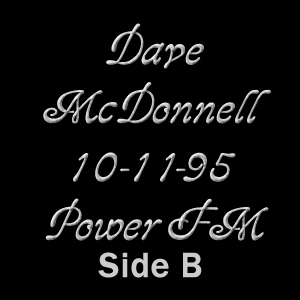 Dave McDonnell Power FM 10-11-95 Side B