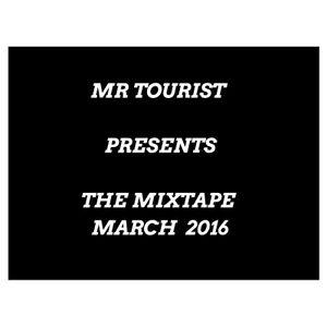 The Mixtape March 2016 | mr. Tourist