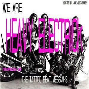 Heavy Electrick Show 1. The Tattoo Beat Messiahs