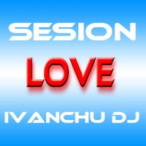 SESION LOVE IVANCHU DJ 2011