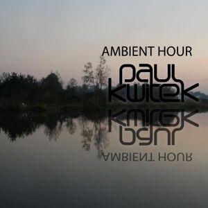 Paul Kwitek  Ambient Hour October 2011