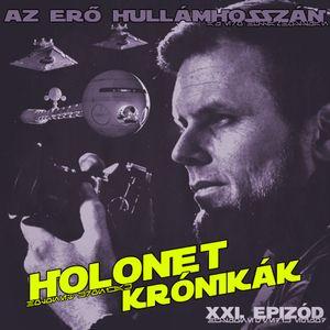 HOLONET KRÓNIKÁK XXI. EPIZÓD.