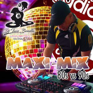 Maxi Mix Vol.1 80s vs 90s - DJ Tavo Bonilla