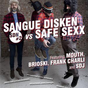 SANGUE DISKEN VS SAFE SEXX ROUGH LIVE MIXX