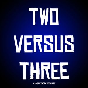 Two Versus Three - Episode 34: Bullshit vs Nonsense