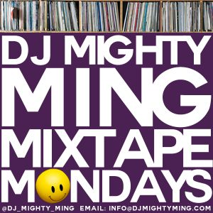 DJ Mighty Ming Presents: Mixtape Mondays 54
