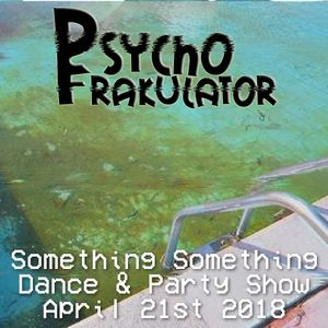 Something Something Party & Dance Show April 21st 2018