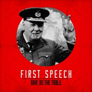 Give Us The Tools - First Speech