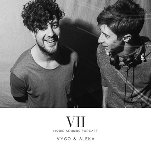 Liquid Sounds Podcast VII mixed by Vygo & Aleka