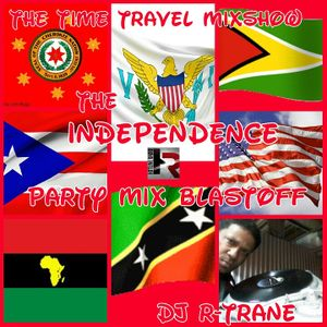Time Travel Mixshow....Independence Party mix