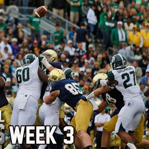 Podcast: Michigan State / Notre Dame Preview, Football Picks Wk 3 (09-14-16)