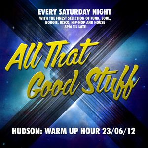 Warm Up Hour: DJ Hudson - 23 June 2012