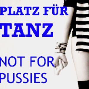 Ksenia Kamikaza - Platz Fur Tanz Not For Pussies