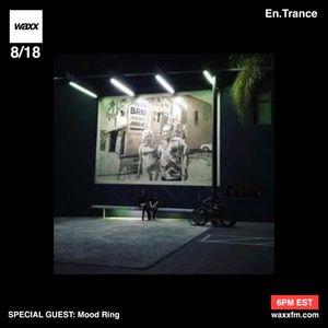 En.Trance w/ Mood Ring on @WAXXFM - 08/18/17