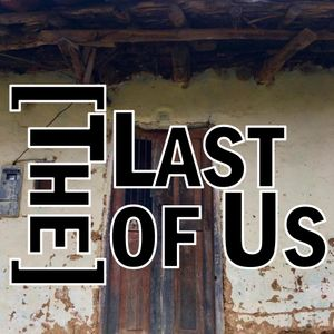 [The] Last Of Us - Thanks to Life 033