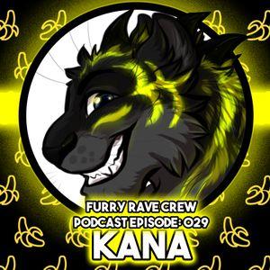 FURRY RAVE CREW PODCAST EPISODE 029: KANA