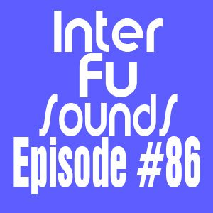 Interfusounds Episode 86 (May 06 2012)