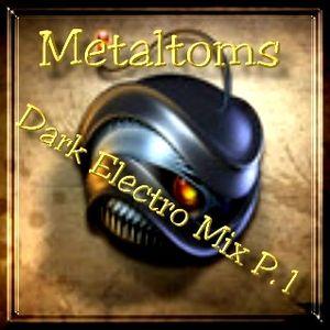 Metaltoms Dark Electro Mix P.1