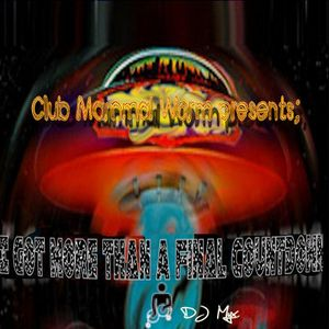 Club Mammal Worm presents : More Than A Final Countdown