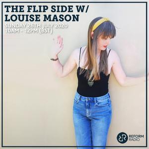 The Flip Side w/ Louise Mason 26th July 2020