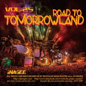 Road To Tomorrowland Vol.25 -Mashups by Mustache Mash Master-