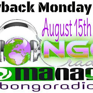 Bongo Radio Throwback Monday Show August 15th 2016 (C)Ngomanagwa