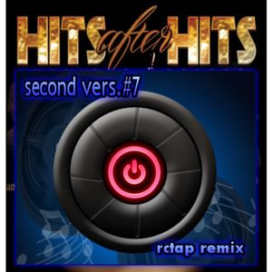 HITS AFTER HITS VERS.#7/RCTAP REMIX
