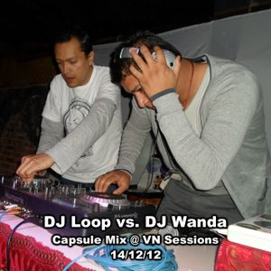 DJ Loop vs. DJ Wanda - Capsule Mix @ VN Sessions (14-12-12)