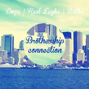 Doza, Haal Leyks, Ratha | Brothership connection 12-2013 | Part 2