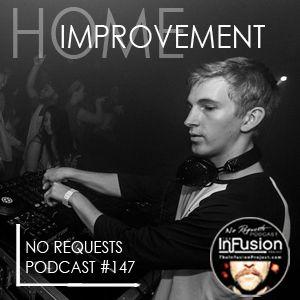 Home Improvement - No Requests Podcast 147