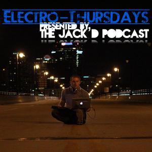 Electro-Thursdays: Episode 008 - The JAck'D Podcast