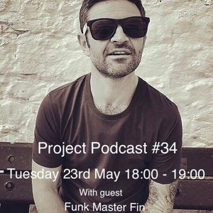 Fnoob Techno Radio..PROJECTpodcasts#34 show   guest mix  DJ Funk Master Fin ..Tuesday 23rd May 2017